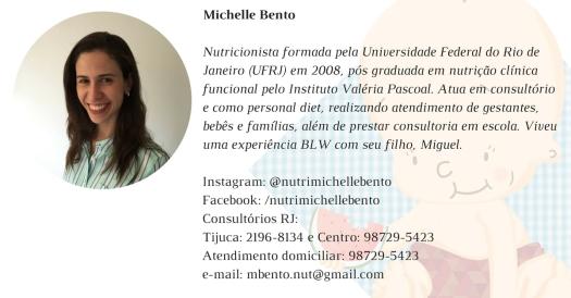 Michelle BentoNutricionista formada pela Universidade Federal do Rio de Janeiro (UFRJ) em 2008, pós graduada em nutrição clínica funcional pelo Instituto Valéria Pascoal. Atua em consultório e como personal (2)