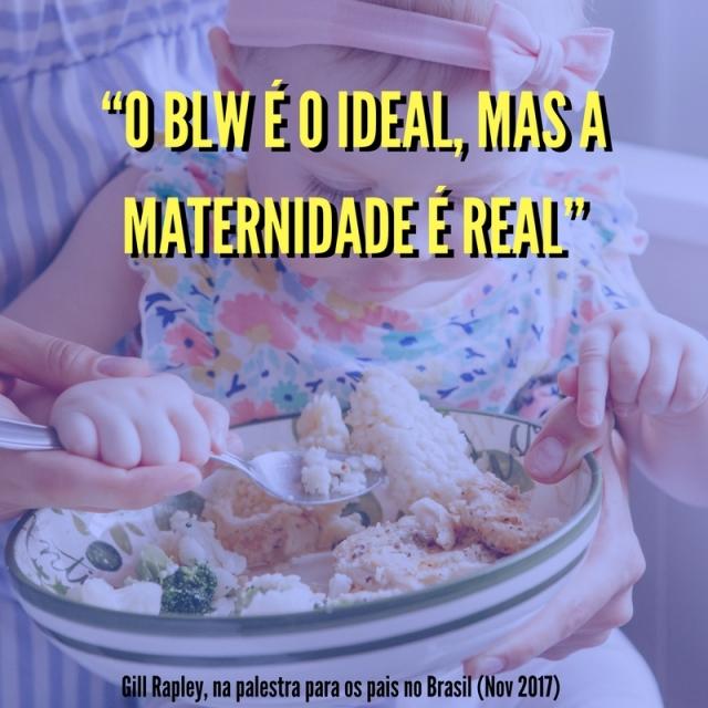 """""""o BLW é o ideal, mas a maternidade é real"""""""